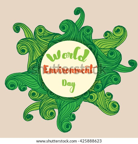 World environment day hand lettering card poster. World environment day brochure. World environment day Print. World environment day Flayer. World environment day Poster.  - stock vector