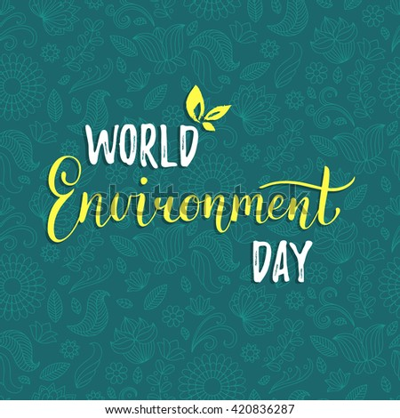 World environment day vector card on floral pattern background. Hand lettering design concept. - stock vector