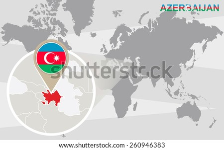 World map with magnified Azerbaijan. Azerbaijan flag and map. - stock vector