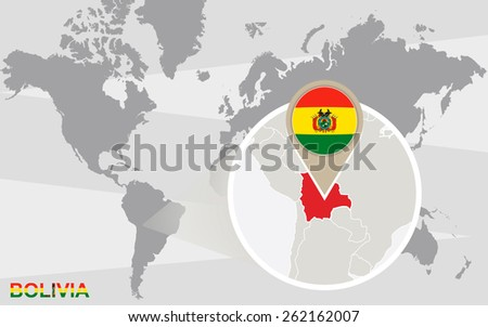 World map with magnified Bolivia. Bolivia flag and map. - stock vector