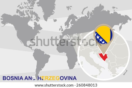 World map with magnified Bosnia and Herzegovina. Bosnia and Herzegovina flag and map. - stock vector