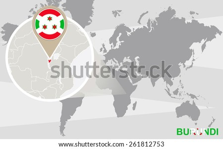 World map with magnified Burundi. Burundi flag and map. - stock vector