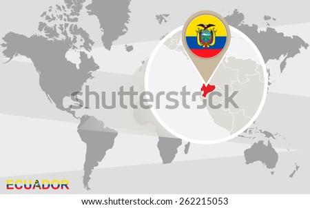 World map with magnified Ecuador. Ecuador flag and map. - stock vector