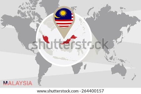 World map with magnified Malaysia. Malaysia flag and map. - stock vector