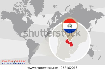 World map with magnified Paraguay. Paraguay flag and map. - stock vector