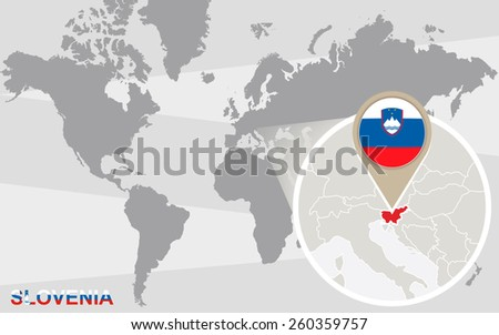 World map with magnified Slovenia. Slovenia flag and map. - stock vector