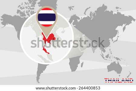 World map with magnified Thailand. Thailand flag and map. - stock vector