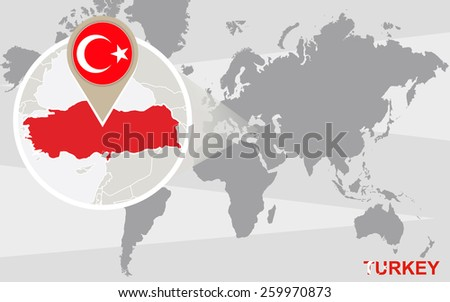 World map with magnified Turkey. Turkey flag and map. - stock vector