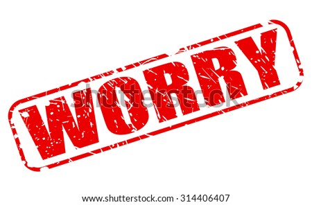 Worry red stamp text on white - stock vector