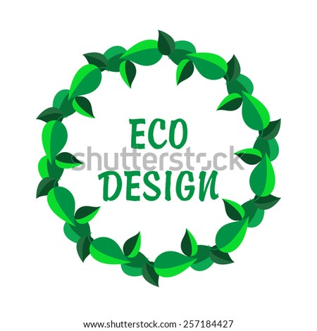Wreath frame of green leaves. Eco gesign. Emblem for organic nature product and services in doodle style. Vector illustration. - stock vector