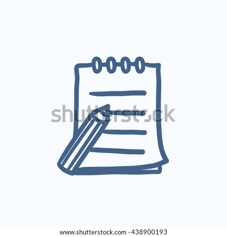 Writing pad and pen vector sketch icon isolated on background. Hand drawn Writing pad and pen icon. Writing pad and pen sketch icon for infographic, website or app. - stock vector