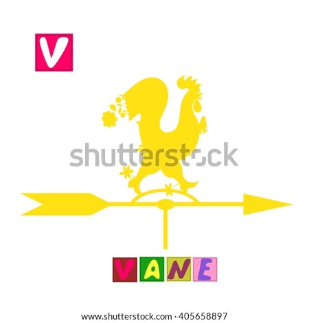 Year of the rooster. Cute cartoon english alphabet with colorful image and word. Kids vector ABC. Letter V. Vane. - stock vector