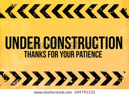 "Yellow - black sign grunge ""Under Construction"" vector - stock vector"