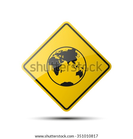 yellow diamond road sign with a black border and an image hemisphere of the planet earth on white background. Vector Illustration - stock vector