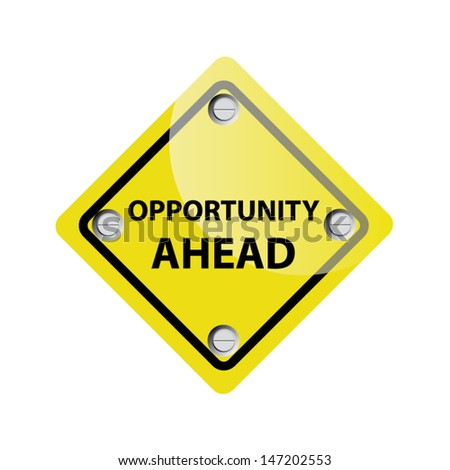 Yellow opportunity ahead road sign. Vector - stock vector