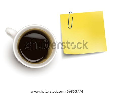Yellow sticker note and a cup of coffee. Photo-realistic vector. - stock vector