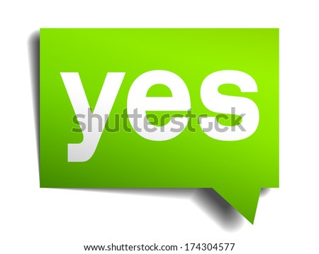 yes green 3d realistic paper speech bubble isolated on white - stock vector