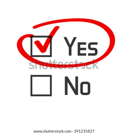 Yes no checked with red marker line, yes selected with red tick and circled, concept of motivation, voting, test, positive answer, poll, selection, choice modern vector illustration design on white - stock vector
