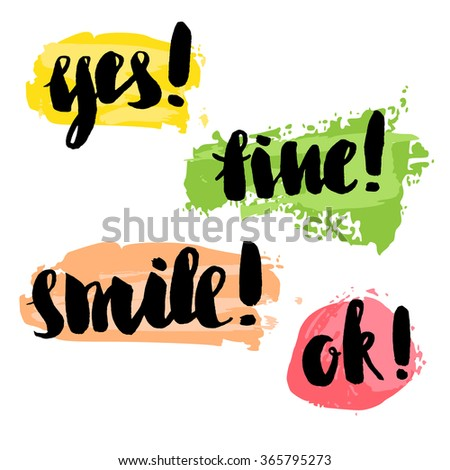 Yes, smile, OK, fine  - hand-written words with a brush. Cool written words with paint stains background.  Vector lettering for cards, prints and social media content, fashion design. - stock vector