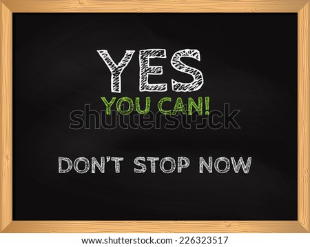 Yes You Can handwritten on chalk board. Meaning All Right And Positive  - stock vector