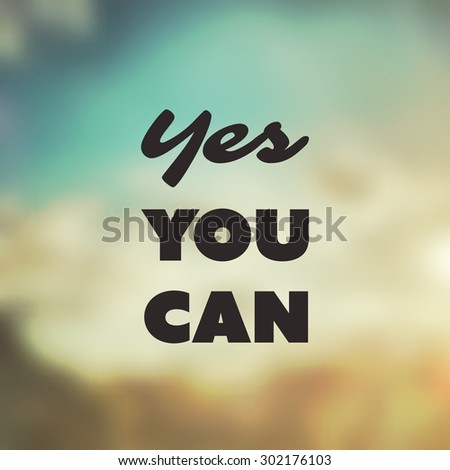 Yes You Can - Inspirational Quote, Slogan, Saying - Success Concept Illustration with Label on Blurred Background - stock vector