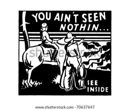 You Ain't Seen Nothin' - Retro Ad Art Banner - stock vector