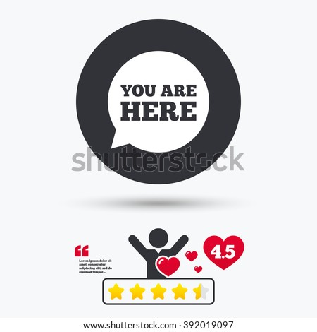 You are here icon. You are here flat symbol. You are here art illustration. You are here flat sign. You are here graphic icon. Star vote ranking. Client or customer like. - stock vector