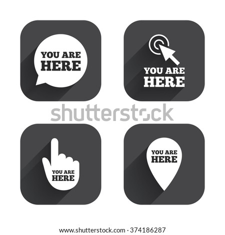You are here icons. Info speech bubble symbol. Map pointer with your location sign. Hand cursor. Square flat buttons with long shadow. - stock vector