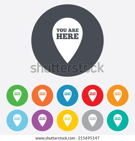 You are here sign icon. Info map pointer with your location. Round colourful 11 buttons. Vector - stock vector