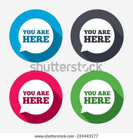 You are here sign icon. Info speech bubble. Map pointer with your location. Circle buttons with long shadow. 4 icons set. Vector - stock vector