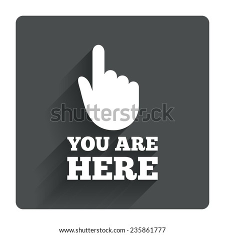 You are here sign icon. Info symbol with hand. Map pointer with your location. Gray flat square button with shadow. Modern UI website navigation. Vector - stock vector