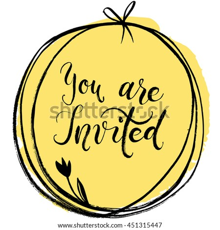 You are invited to the party. Invitation card. Vector isolated yellow hand drawn lettering doodle. Printable wedding card template. Modern brush pen calligraphy. Cute words and phrases. Ready-to print - stock vector
