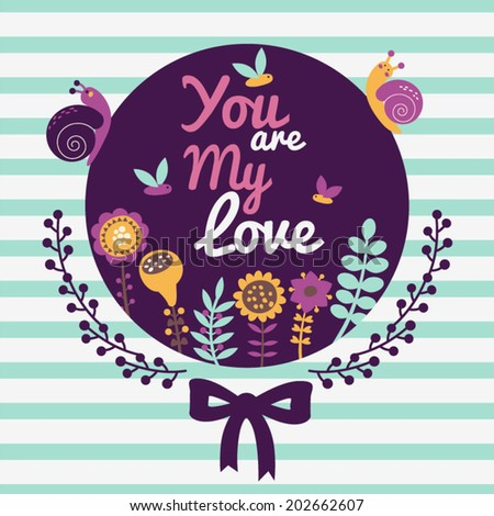 You are my love - vector card with flowers + 1 pattern. The pattern can be used for pattern fills, wallpapers, web page backgrounds.  - stock vector