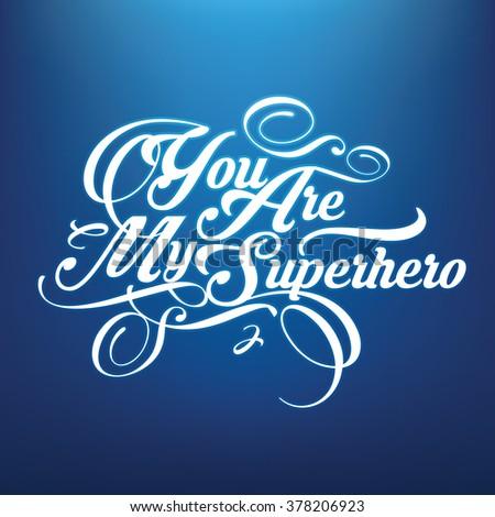 You Are My Superhero - stock vector
