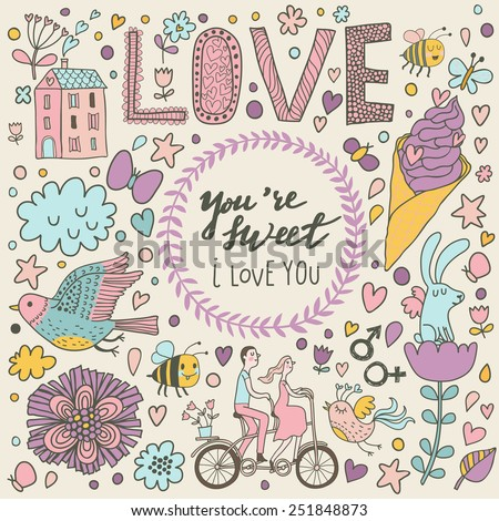 You are sweet - stylish romantic card made of flowers,  birds, rabbit, ice scream, house, lovers on tandem bicycle and bees in cute colors in vector. Awesome concept background for romantic design - stock vector