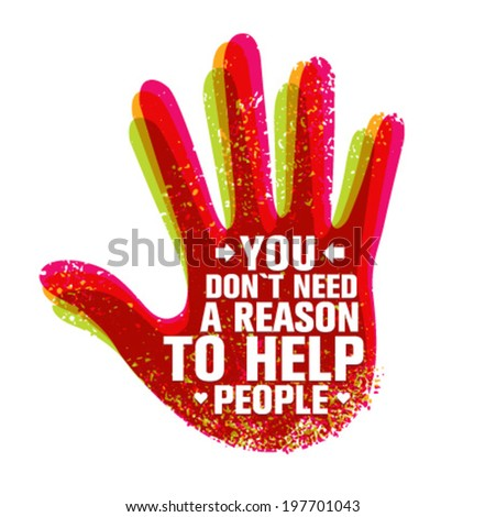 You Don`t Need A Reason To Help People Creative Motivation Quote. Typography Vector Hand Concept - stock vector