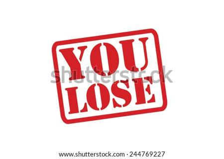 YOU LOSE Red Rubber Stamp vector over a white background. - stock vector
