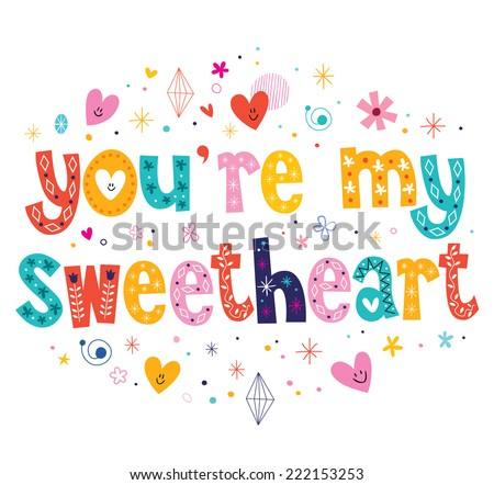 You're my sweetheart typography lettering decorative text card design - stock vector