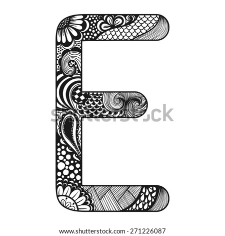 Zentangle stylized alphabet. Lace letter E in doodle style. Hand drawn sketch font, vector illustration for tattoos or decoration. - stock vector