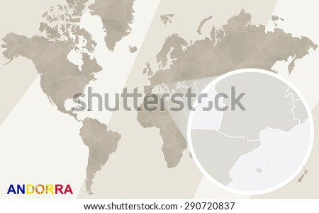 Zoom on Andorra Map and Flag. World Map.  - stock vector