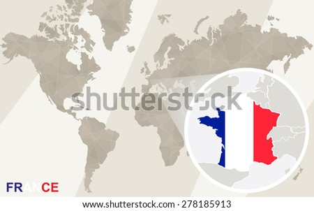 Zoom on France Map and Flag. World Map.  - stock vector