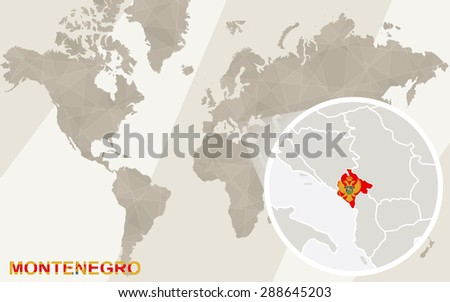 Zoom on Montenegro Map and Flag. World Map.  - stock vector