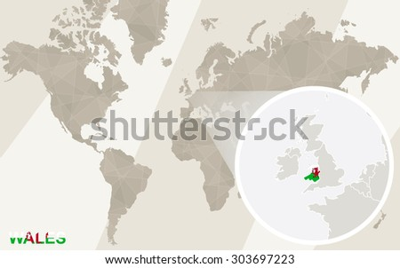 Zoom on Wales Map and Flag. World Map.  - stock vector